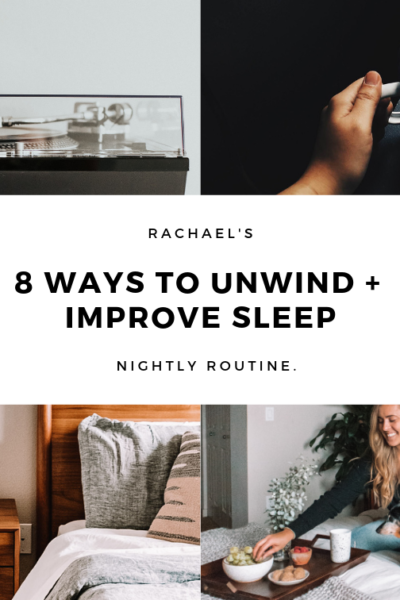 8 Ways To Unwind + Improve Sleep