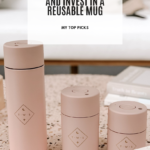 Ditch The Plastic And Invest In a Reusable Mug